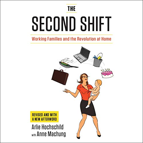 The Second Shift Book by Arlie Hochschild, and Anne Machung